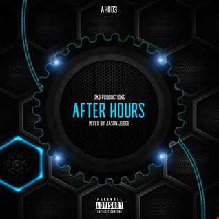 After Hours (AH003) - Mixed By Jason Judge