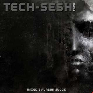 Tech-Sesh 72 (TS072) - Mixed By Jason Judge