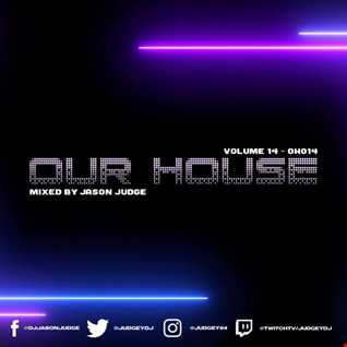 Our House 14 (OH014) - Mixed By Jason Judge