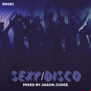 Sexy Disco 21 (SD021) - Mixed By Jason Judge