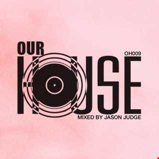 Our House 9 (OH009) - Mixed By Jason Judge