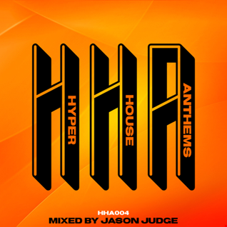 Hyper House Anthems 4 (HHA004) - Mixed By Jason Judge
