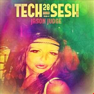 Tech-Sesh 28 - Mixed By Jason Judge