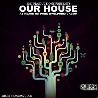 Our House 4 (OH004) - Mixed By Jason Judge