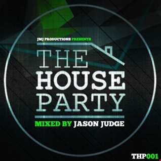The House Party - Mixed By Jason Judge
