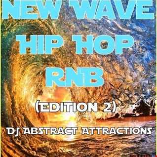 New Wave Hip Hop Edition 2 DJ Abstract Attractions