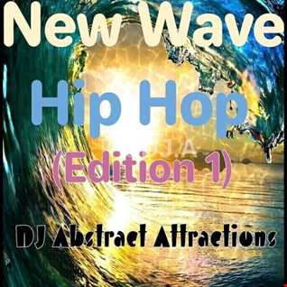 New Wave Hip Hop Edition 1 DJ Abstract Attractions