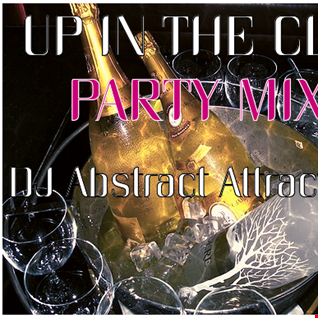Up In The Club Party Mix DJ Abstract Attractions