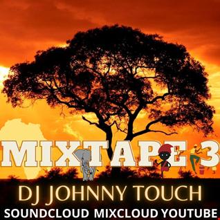 DJ JohnnyTouch MIXTAPE 3 [TARRAXINHA]