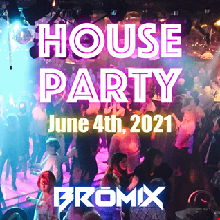 House Party - June 4th, 2021