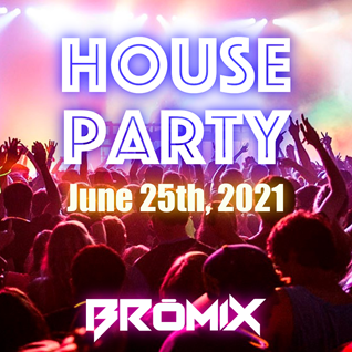 House Party - June 25th, 2021