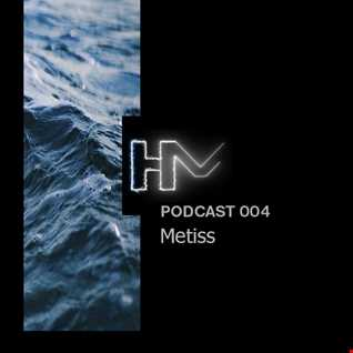 Metiss   HM Podcast 004
