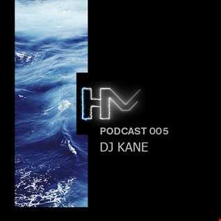 DJ KANE - HM Podcast 005