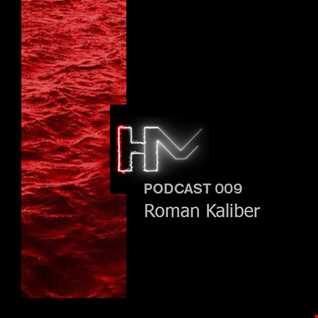 Roman Kaliber - HM Podcast 009