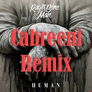 Rag N Bone Man   Human (Cabreeni Remix Preview)