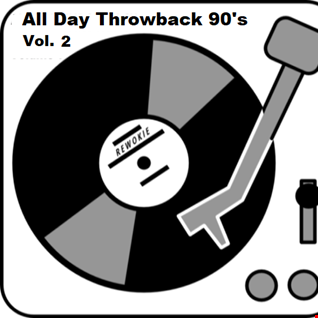 All Day Throwback 90's Vol. 2