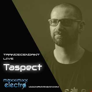 Taspect presents Trancendent LIVE on MaxxiMixx Electra Broadcast on 17th September 2021