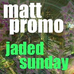 MATT PROMO - Jaded Sunday (28.09.2008)