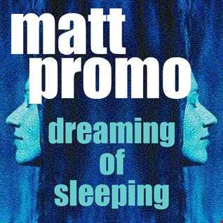 MATT PROMO - Dreaming Of Sleeping (Funky House - September 1999)