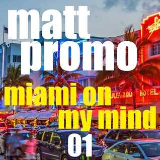 MATT PROMO - Miami On My Mind 01 (02.2000)