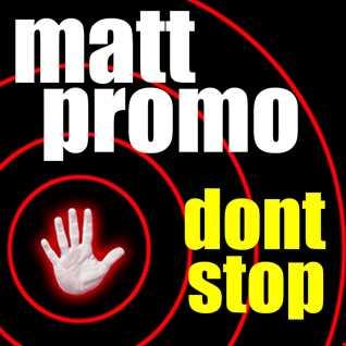 MATT PROMO - Don't Stop (22.04.2009)