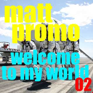 MATT PROMO - WELCOME TO MY WORLD 2 - Fancy seeing you again (Progressive and tribal house 18.03.02)