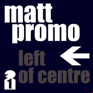 MATT PROMO - Left Of Centre 01 (16.04.2006)