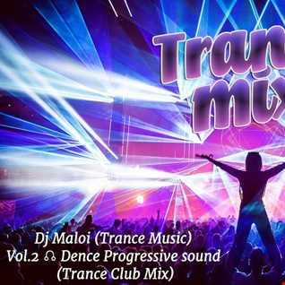 Dj Maloi - Vol.2 ☊ Dence Progressive SOUND (Trance Club Mix)