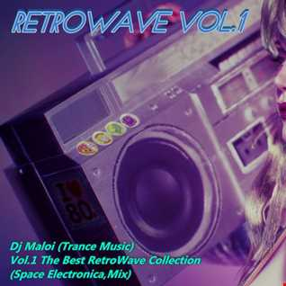 Dj Maloi - Vol.1 The Best RetroWave Collection (Space Electronica,Mix)