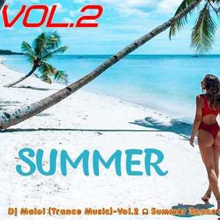 Dj Maloi - Vol.2 ☊ Summer Space⊰🐬Trance Melodic🐬⊱(Retro,Club Mix)