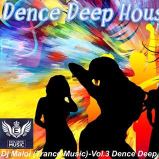 Dj Maloi - Vol.3 ☊ Dence Deep House and Trance (Exclusive✌ Club Mix) Party 2
