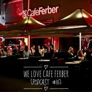 We Love…Cafe Ferber (Podcast #15)