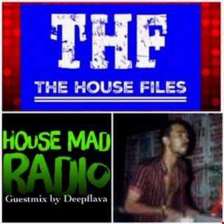 The House Files- Guest DJ: Deep Flava