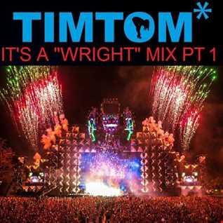 IT'S A WRIGHT MIX PART 1