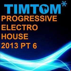 PROGRESSIVE ELECTRO HOUSE 2013 PT 6
