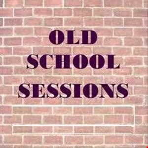 OLDSCHOOL SESSIONS