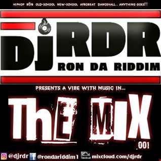 Dj RDR ( Ron Da Riddim) - The Mix 001