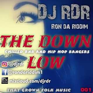 DJ RDR aka Ron Da Riddim - The Down Low 001