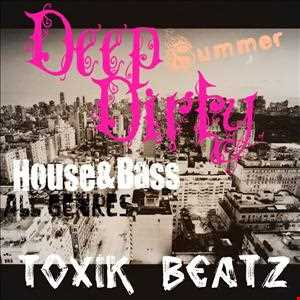 Deep & Dirty Summer House & Bass
