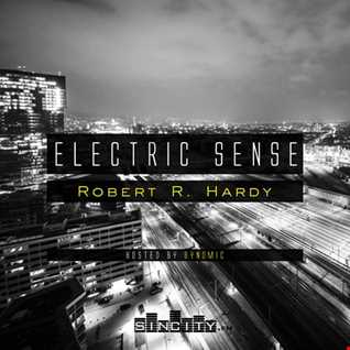 Electric Sense 015 (March 2017) [Guestmix by Robert R. Hardy]