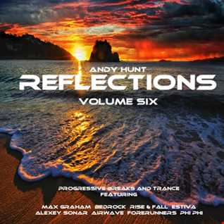 Andy Hunt - Reflections Vol 6 - Laid Back Progressive Breaks And Trance