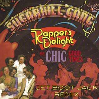 Rappers Delight vs Good Times (Jet Boot Jack Remix) DJ♡LυηⒶ™4YOU RMX REMASTERED 2018