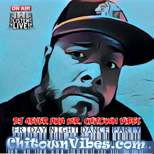 DJ 4EVER aka Mr. Chitown Vibes mixing Live on the Friday Night Dance Party www.ChitownVibes.com Oct. 20, 2016 at 7pm CST