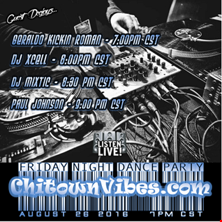 Friday Night Dance Party ChitownVibes.com August 26th 2016 at 7pm CST