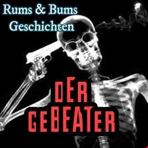 Der Gebeater - Rums&Bums Geschichten
