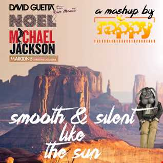 rappy (David Guetta feat Sam Martin VS Noel VS Michael Jackson VS Maroon 5 feat Christina Aguilera) - Smooth & Silent Like The Sun (Mashup)