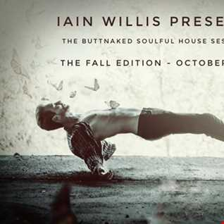 October 07th 2016   Iain Willis pres The Buttnaked Soulful House