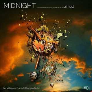 Iain Willis presents MIDNIGHT ……almost – Vol 01
