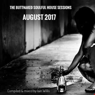 August 2017   Iain Willis pres The Buttnaked Soulful House Sessions