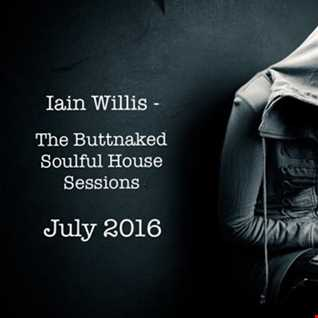 July 20th 2016 -  Iain Willis pres The Buttnaked Soulful House Sessions